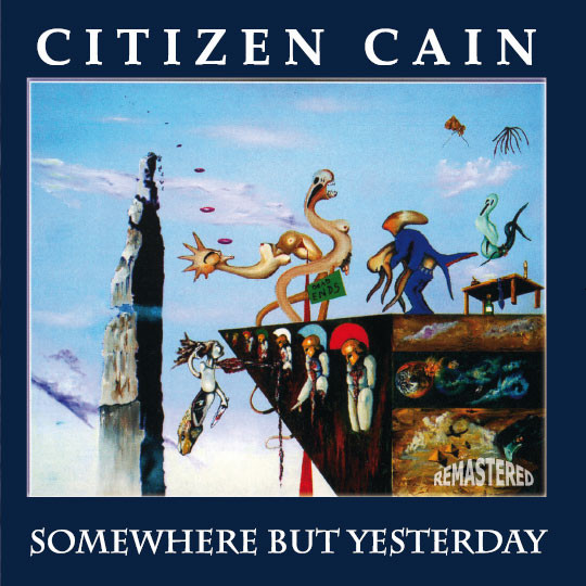 CITIZEN CAIN – SOMEWHERE BUT YESTERDAY (CD)